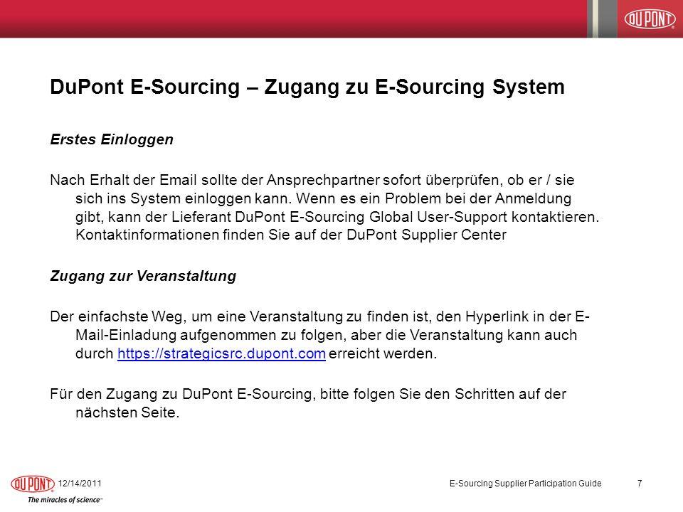 DuPont E-Sourcing – Zugang zu E-Sourcing System Erstes Einloggen Nach Erhalt der Email sollte der Ansprechpartner sofort überprüfen, ob er / sie sich ins System einloggen kann.