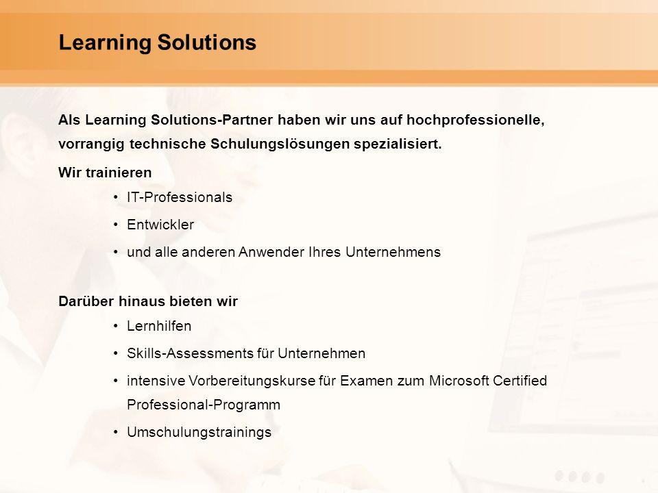 Learning Solutions Als Learning Solutions-Partner haben wir uns auf hochprofessionelle, vorrangig technische Schulungslösungen spezialisiert.