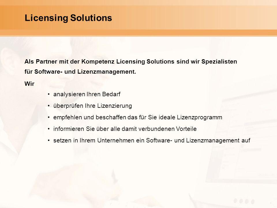Licensing Solutions Als Partner mit der Kompetenz Licensing Solutions sind wir Spezialisten für Software- und Lizenzmanagement. Wir analysieren Ihren