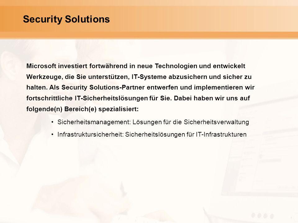 Security Solutions Microsoft investiert fortwährend in neue Technologien und entwickelt Werkzeuge, die Sie unterstützen, IT-Systeme abzusichern und sicher zu halten.