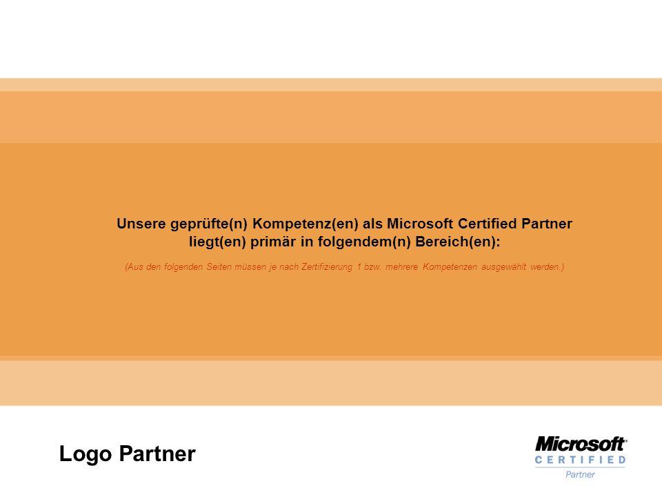 Microsoft Gold Certified Partner Logo Partner Unsere geprüfte(n) Kompetenz(en) als Microsoft Certified Partner liegt(en) primär in folgendem(n) Bereich(en): (Aus den folgenden Seiten müssen je nach Zertifizierung 1 bzw.