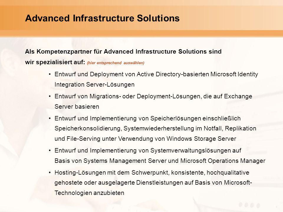 Advanced Infrastructure Solutions Als Kompetenzpartner für Advanced Infrastructure Solutions sind wir spezialisiert auf: (hier entsprechend auswählen)