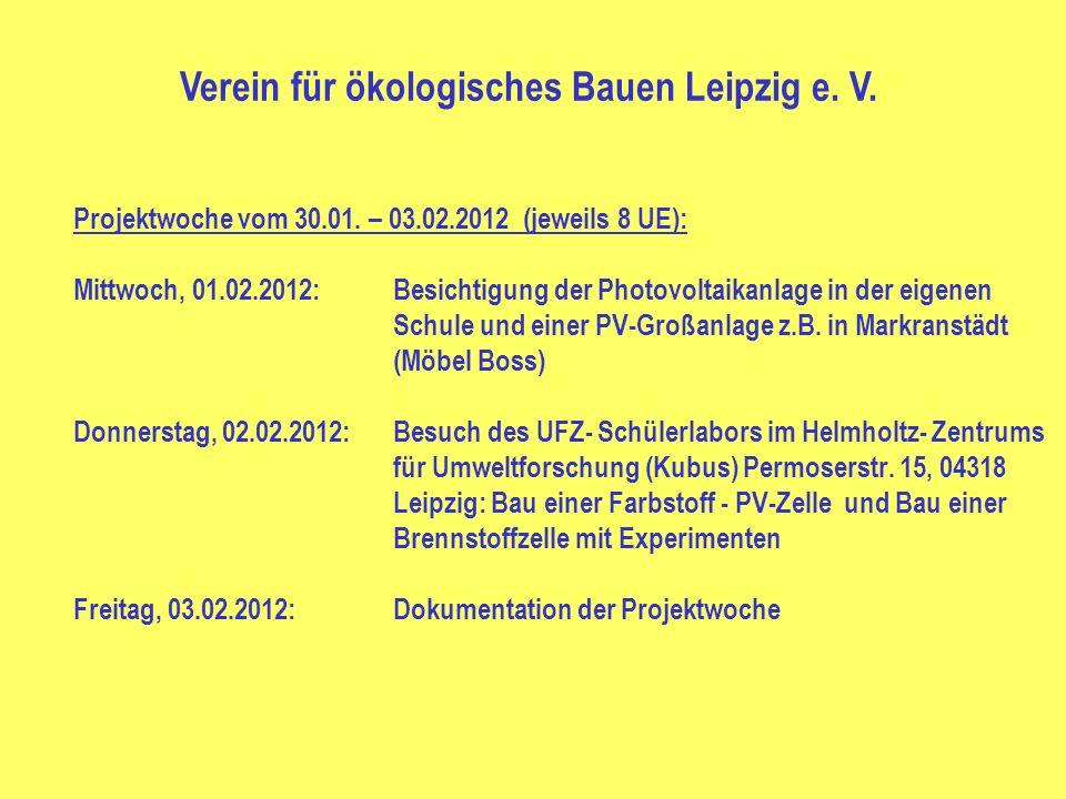 Projektwoche vom 30.01. – 03.02.2012 (jeweils 8 UE): Mittwoch, 01.02.2012:Besichtigung der Photovoltaikanlage in der eigenen Schule und einer PV-Großa
