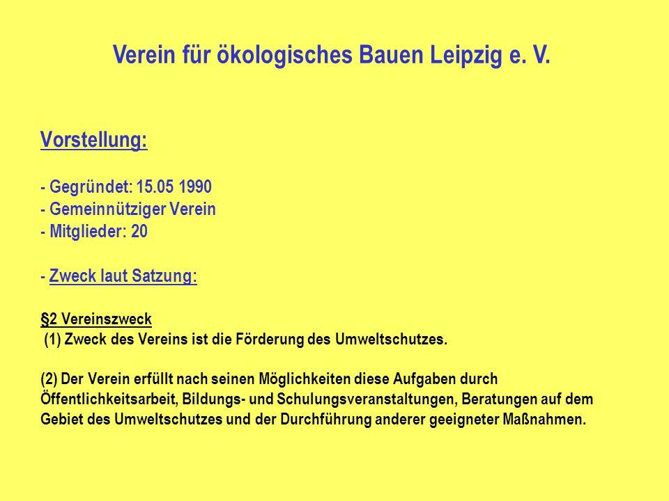 Vorstellung: - Gegründet: 15.05 1990 - Gemeinnütziger Verein - Mitglieder: 20 - Zweck laut Satzung: §2 Vereinszweck (1) Zweck des Vereins ist die Förd