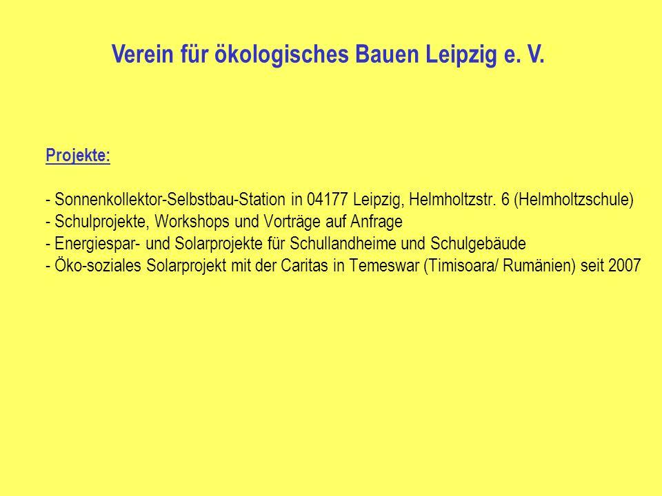 Projekte: - Sonnenkollektor-Selbstbau-Station in 04177 Leipzig, Helmholtzstr. 6 (Helmholtzschule) - Schulprojekte, Workshops und Vorträge auf Anfrage