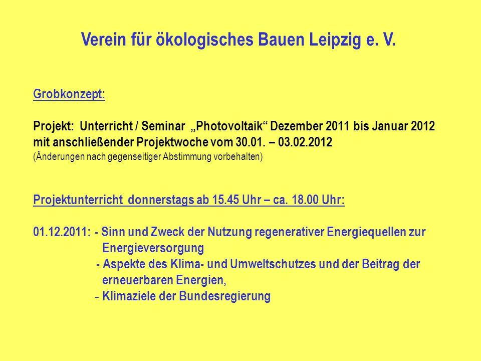 Grobkonzept: Projekt: Unterricht / Seminar Photovoltaik Dezember 2011 bis Januar 2012 mit anschließender Projektwoche vom 30.01. – 03.02.2012 (Änderun