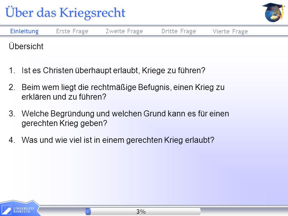 Einleitung Erste FrageZweite FrageDritte Frage Über das Kriegsrecht Vierte Frage Übersicht 1. Ist es Christen überhaupt erlaubt, Kriege zu führen? 2.