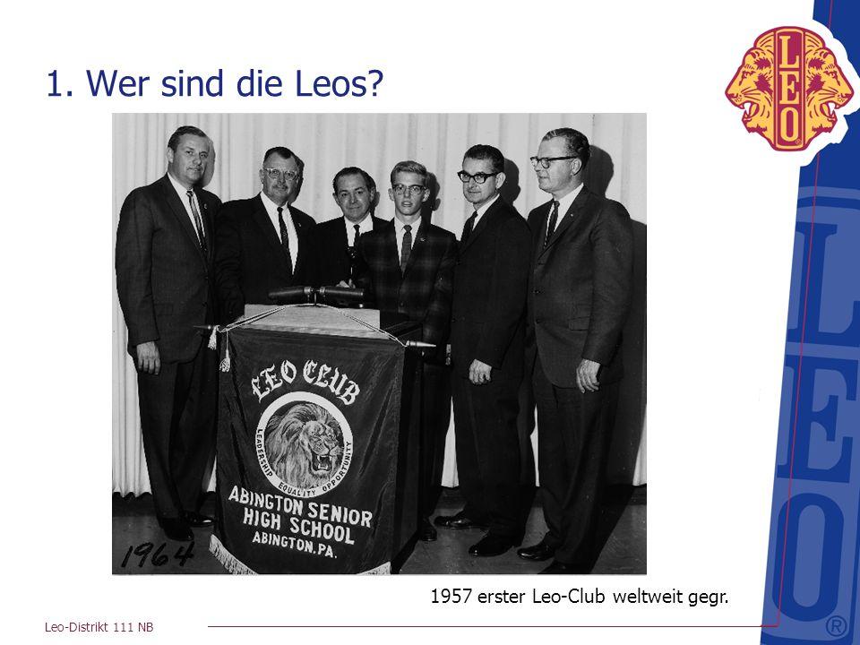 Leo-Distrikt 111 NB 1. Wer sind die Leos? 1957 erster Leo-Club weltweit gegr.