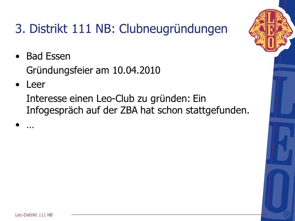 Leo-Distrikt 111 NB 3. Distrikt 111 NB: Clubneugründungen Bad Essen Gründungsfeier am 10.04.2010 Leer Interesse einen Leo-Club zu gründen: Ein Infoges