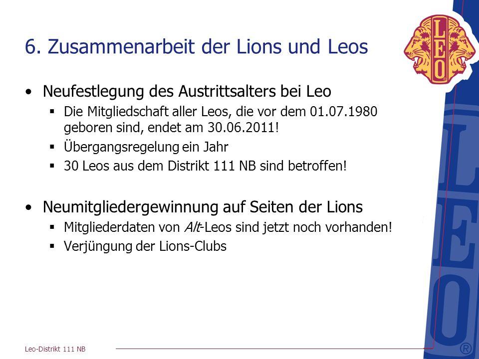 Leo-Distrikt 111 NB 6. Zusammenarbeit der Lions und Leos Neufestlegung des Austrittsalters bei Leo Die Mitgliedschaft aller Leos, die vor dem 01.07.19