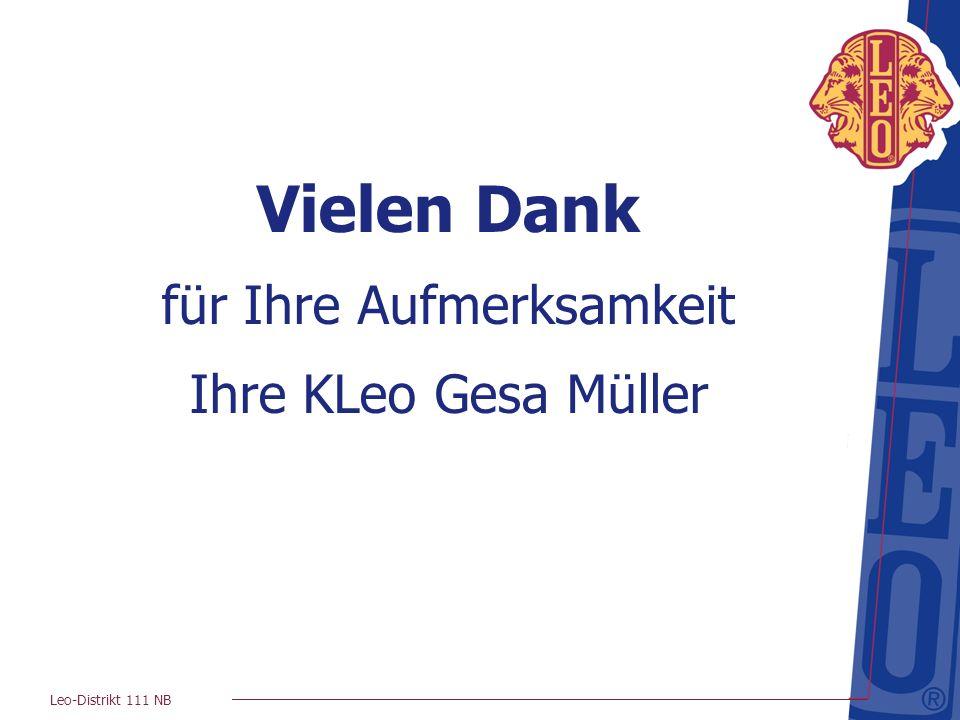Leo-Distrikt 111 NB Vielen Dank für Ihre Aufmerksamkeit Ihre KLeo Gesa Müller