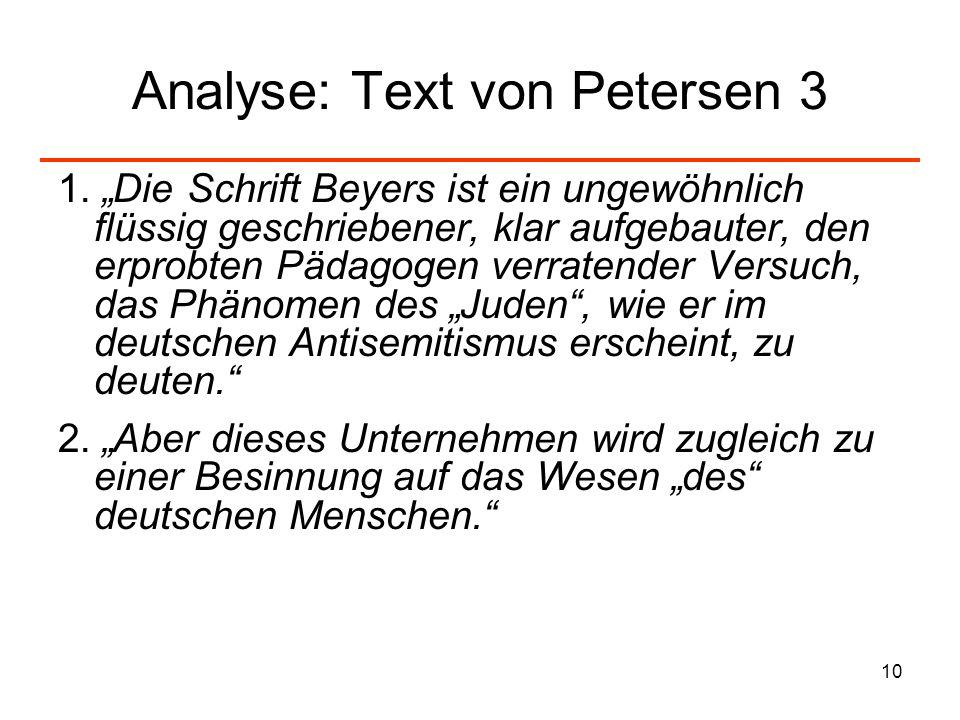 10 Analyse: Text von Petersen 3 1. Die Schrift Beyers ist ein ungewöhnlich flüssig geschriebener, klar aufgebauter, den erprobten Pädagogen verratende