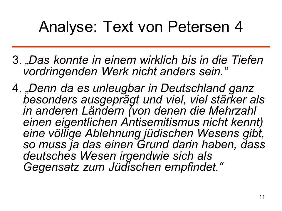 11 Analyse: Text von Petersen 4 3. Das konnte in einem wirklich bis in die Tiefen vordringenden Werk nicht anders sein. 4. Denn da es unleugbar in Deu
