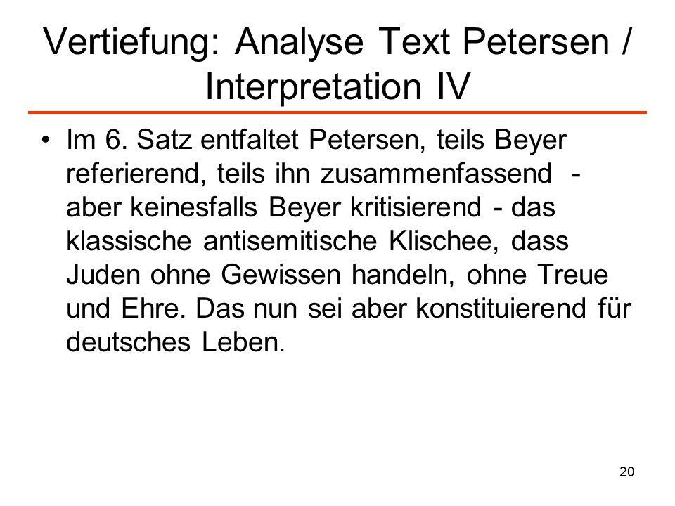 20 Vertiefung: Analyse Text Petersen / Interpretation IV Im 6. Satz entfaltet Petersen, teils Beyer referierend, teils ihn zusammenfassend - aber kein