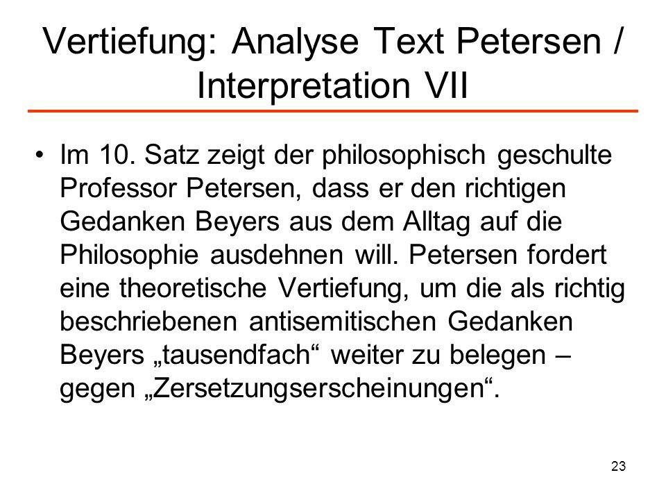 23 Vertiefung: Analyse Text Petersen / Interpretation VII Im 10. Satz zeigt der philosophisch geschulte Professor Petersen, dass er den richtigen Geda