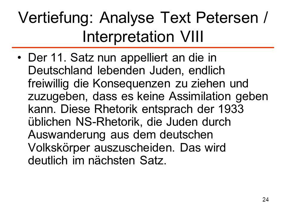 24 Vertiefung: Analyse Text Petersen / Interpretation VIII Der 11. Satz nun appelliert an die in Deutschland lebenden Juden, endlich freiwillig die Ko