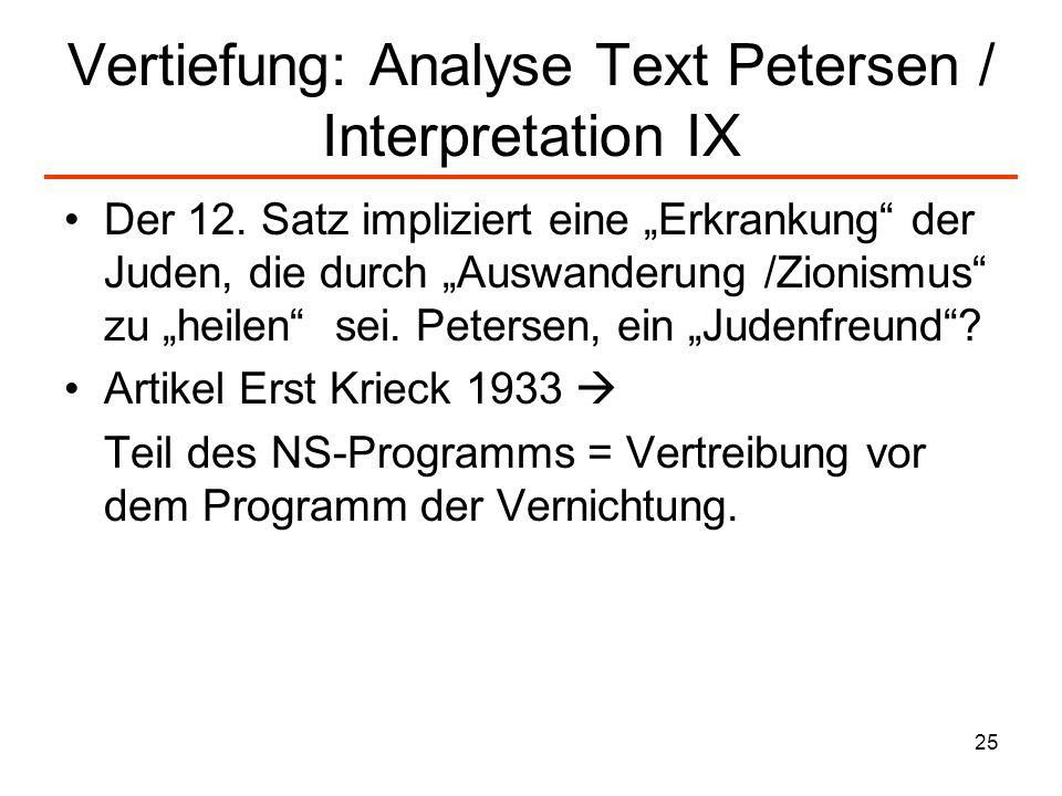 25 Vertiefung: Analyse Text Petersen / Interpretation IX Der 12. Satz impliziert eine Erkrankung der Juden, die durch Auswanderung /Zionismus zu heile