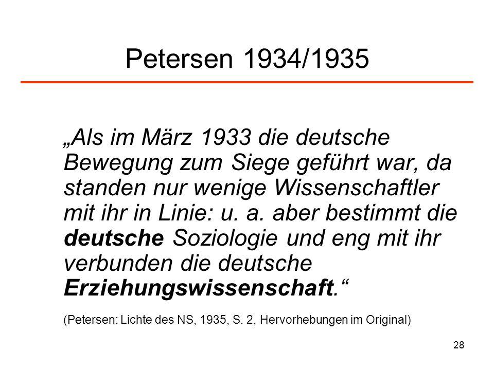 28 Petersen 1934/1935 Als im März 1933 die deutsche Bewegung zum Siege geführt war, da standen nur wenige Wissenschaftler mit ihr in Linie: u. a. aber