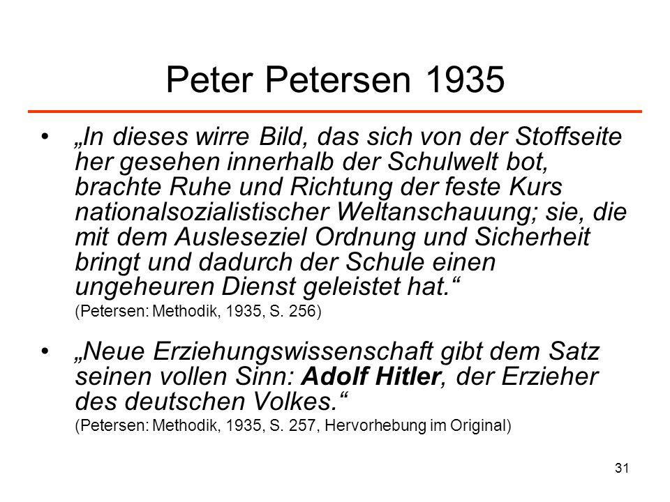 31 Peter Petersen 1935 In dieses wirre Bild, das sich von der Stoffseite her gesehen innerhalb der Schulwelt bot, brachte Ruhe und Richtung der feste