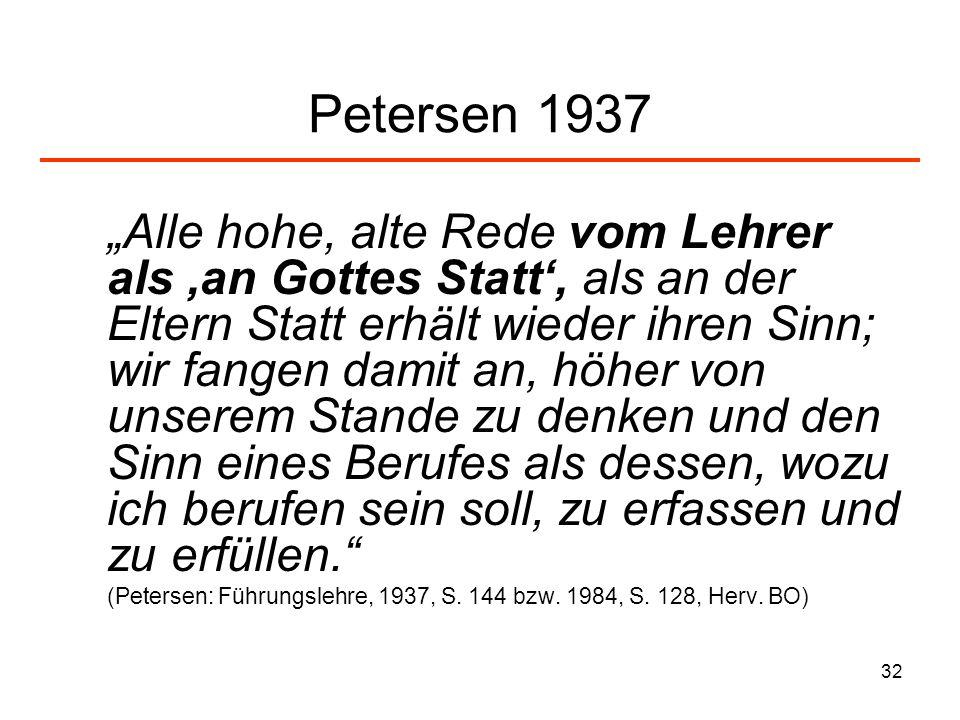 32 Petersen 1937 Alle hohe, alte Rede vom Lehrer als an Gottes Statt, als an der Eltern Statt erhält wieder ihren Sinn; wir fangen damit an, höher von