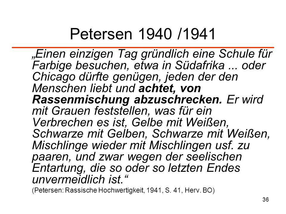 36 Petersen 1940 /1941 Einen einzigen Tag gründlich eine Schule für Farbige besuchen, etwa in Südafrika... oder Chicago dürfte genügen, jeden der den