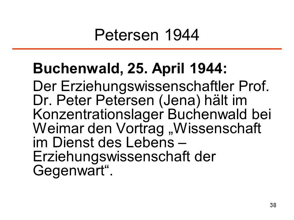 38 Petersen 1944 Buchenwald, 25. April 1944: Der Erziehungswissenschaftler Prof. Dr. Peter Petersen (Jena) hält im Konzentrationslager Buchenwald bei