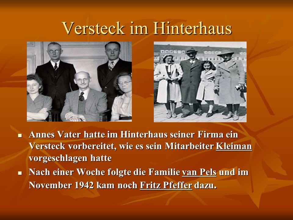 Versteck im Hinterhaus Annes Vater hatte im Hinterhaus seiner Firma ein Versteck vorbereitet, wie es sein Mitarbeiter Kleiman vorgeschlagen hatte Anne