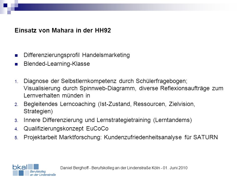 Einsatz von Mahara in der HH92 Differenzierungsprofil Handelsmarketing Blended-Learning-Klasse 1. Diagnose der Selbstlernkompetenz durch Schülerfrageb