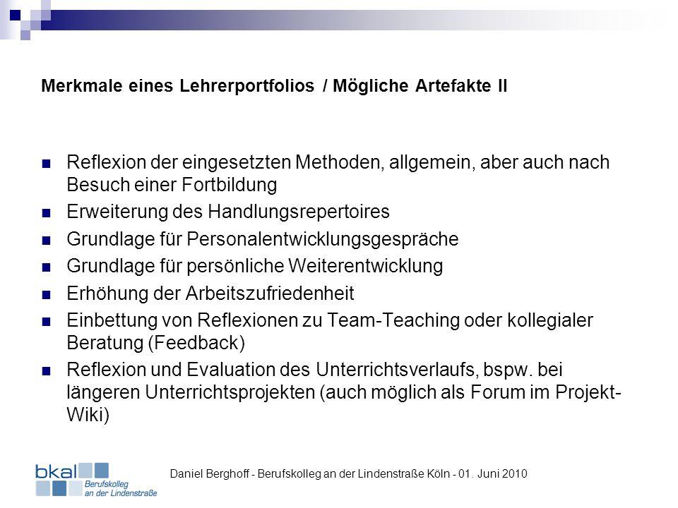 Merkmale eines Lehrerportfolios / Mögliche Artefakte II Reflexion der eingesetzten Methoden, allgemein, aber auch nach Besuch einer Fortbildung Erweit