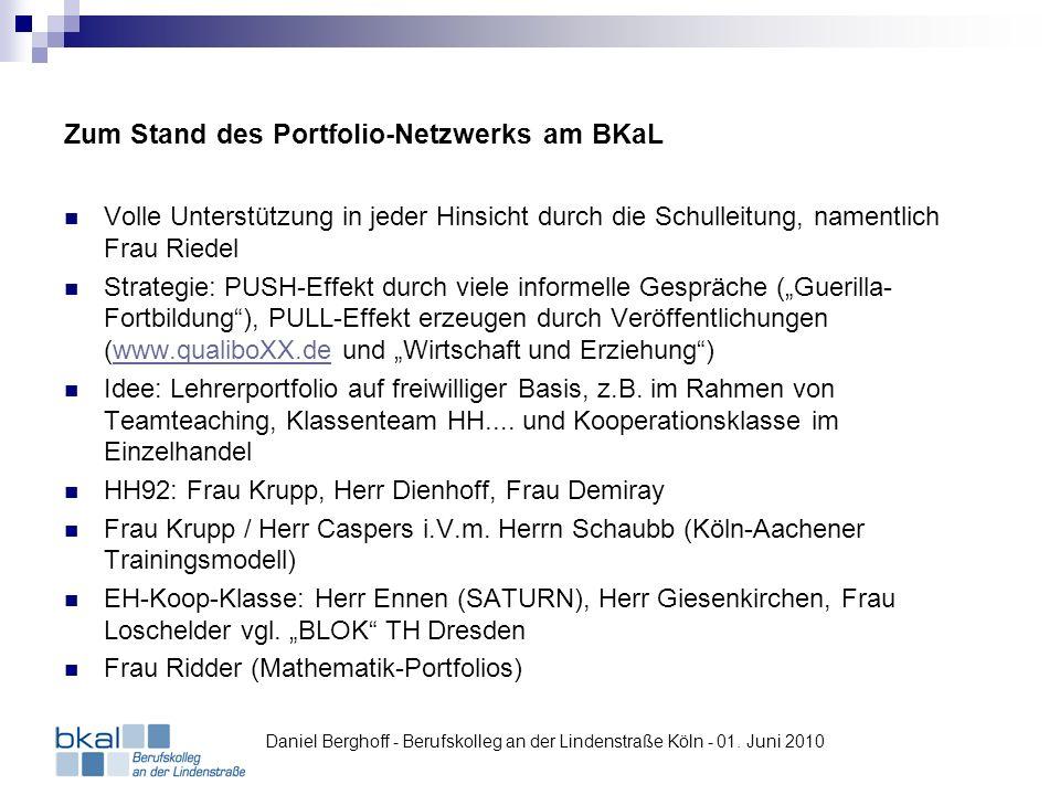 Zum Stand des Portfolio-Netzwerks am BKaL Volle Unterstützung in jeder Hinsicht durch die Schulleitung, namentlich Frau Riedel Strategie: PUSH-Effekt