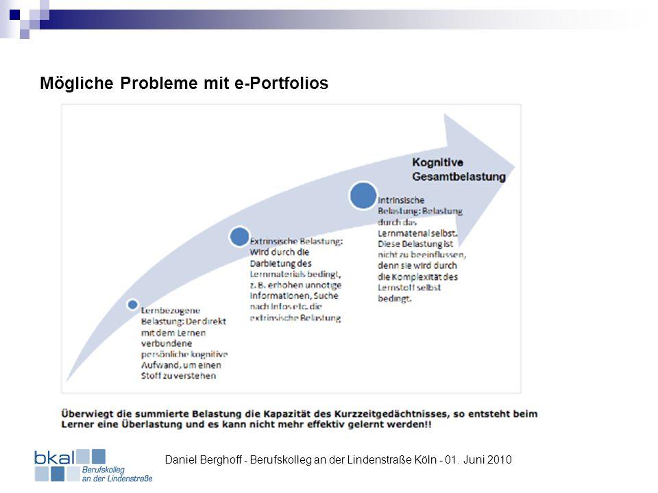 Mögliche Probleme mit e-Portfolios Daniel Berghoff - Berufskolleg an der Lindenstraße Köln - 01. Juni 2010