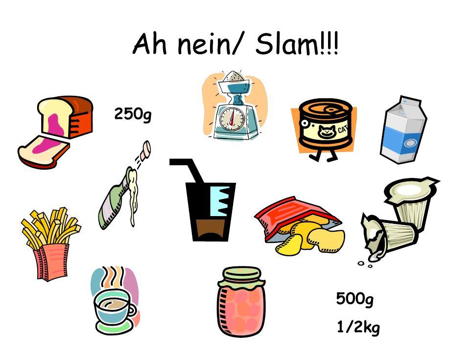 Ah nein/ Slam!!! 500g 1/2kg 250g