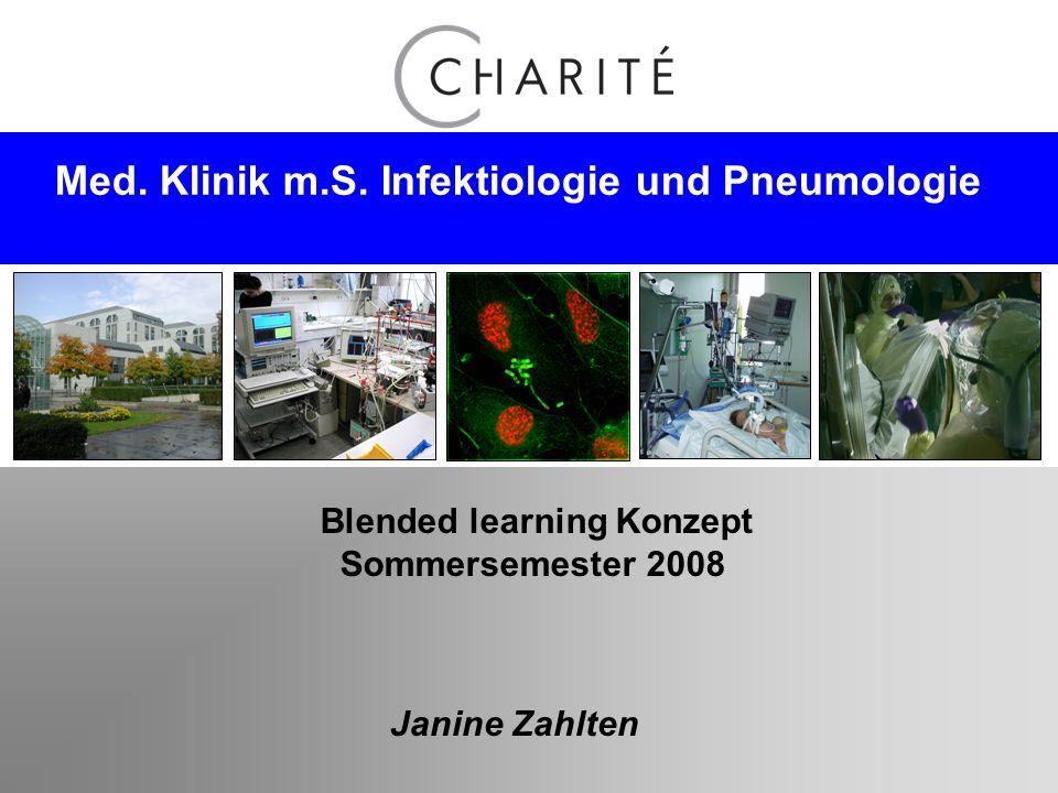Med. Klinik m.S. Infektiologie und Pneumologie Blended learning Konzept Sommersemester 2008 Janine Zahlten