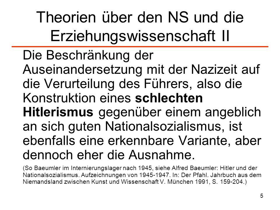 6 Theorien über den NS und die Erziehungswissenschaft III Auch für Fritz Stippel (1957) und Hans- Günther Assel (1969) ist klar, dass der theoretische Bezug zur Entstehungsgeschichte der NS-Ideologie die Totalitarismustheorie ist, etwa wenn Assel auf reaktionäre Staatsvorstellungen bei Hegel hinweist und hierin Vorläufer der totalitären Regimetypen des 20.