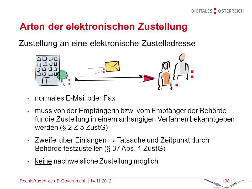 Rechtsfragen des E-Government | 14.11.2012107 | Die elektronische Zustellung Anwendungsbereich gemäß § 28 ZustG Übermittlung von Dokumenten in Vollziehung der Gesetze (vgl.