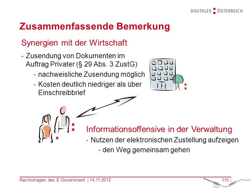 Rechtsfragen des E-Government | 14.11.2012114 | Verständigungen durch den Zustelldienst Zustellung über einen elektronischen Zustelldienst 2 2.