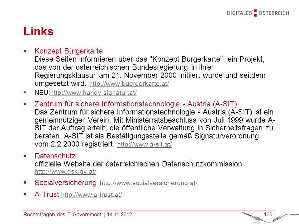 Rechtsfragen des E-Government | 14.11.2012129 | Links Digitales Österreich, www.digitales.oesterreich.gv.atwww.digitales.oesterreich.gv.at Reference-Server E-Government erfordert eine neue Form der Zusammenarbeit zwischen den öffentlichen Stellen.