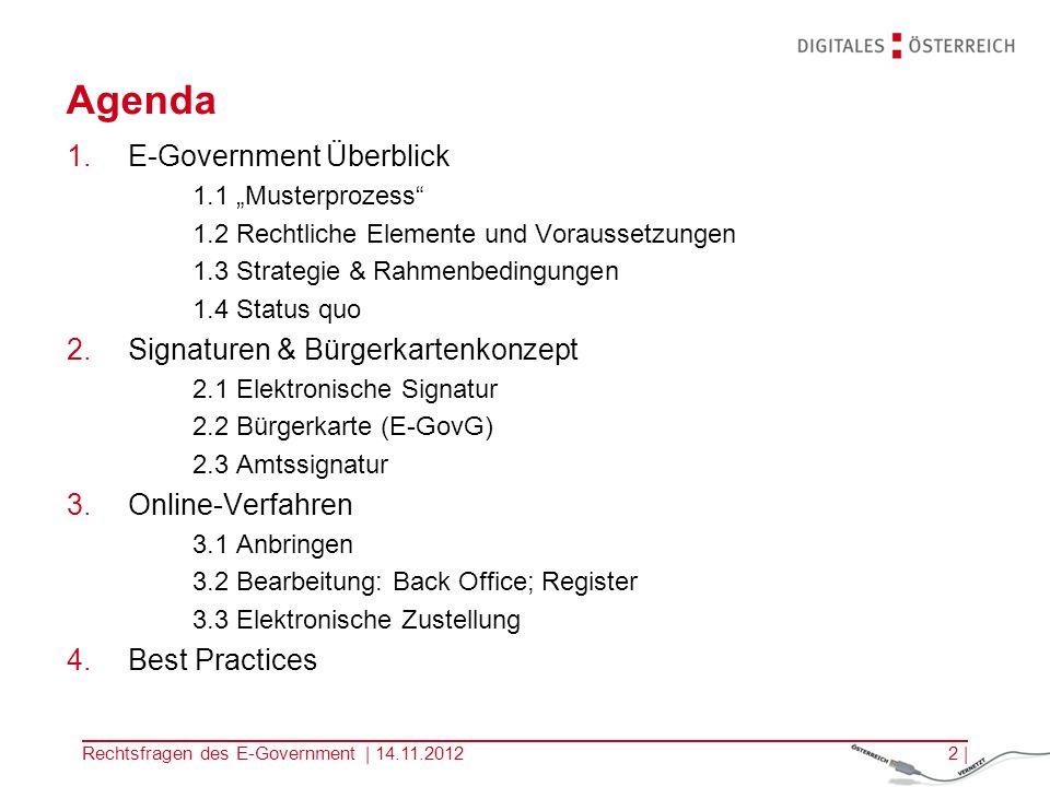 Rechtsfragen des E-Government Schwerpunktausbildung Technologierecht, Grundlagen des Technologierechts I 14.11.2012 Peter Kustor