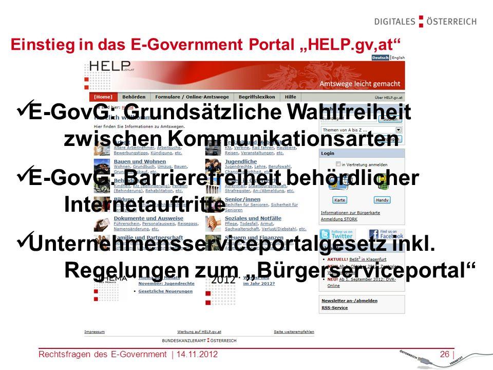 E-GovG E-GovG und VOen E-Gov-BerAbgrV StZRegBehV 2009 E-Gov-GlwV ERegV 2009 Rechtsfragen des E-Government | 14.11.201225 |