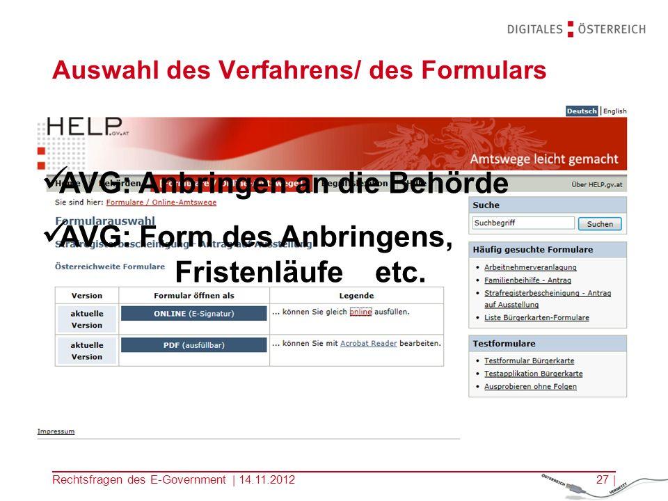 Rechtsfragen des E-Government | 14.11.201226 | Einstieg in das E-Government Portal HELP.gv,at E-GovG: Grundsätzliche Wahlfreiheit zwischen Kommunikationsarten E-GovG: Barrierefreiheit behördlicher Internetauftritte Unternehmensserviceportalgesetz inkl.