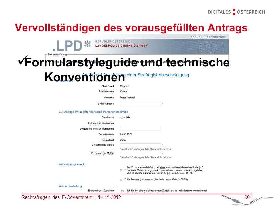 Rechtsfragen des E-Government | 14.11.201229 | Qualifizierte Signatur des Antragstellers Signaturgesetz und SigV Ihre TAN (5min gültig lautet: bqz48n