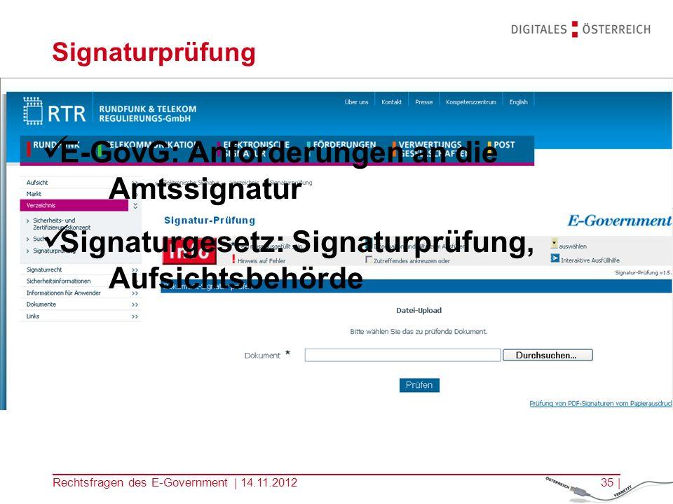 Rechtsfragen des E-Government | 14.11.201234 | Amtssigniertes behördliches Dokument AVG: elektronische behördliche Erledigungen E-GovG: Amtssignatur