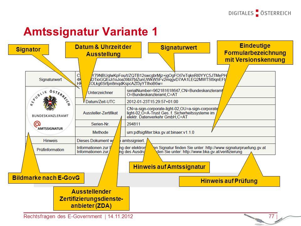 Rechtsfragen des E-Government | 14.11.201276 | Amtssignatur nur für Unterzeichnung durch Auftraggeber des öffentlichen Bereichs (z.B.
