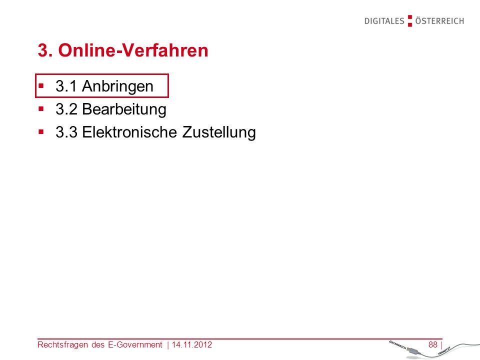 Rechtsfragen des E-Government | 14.11.201287 | 3.