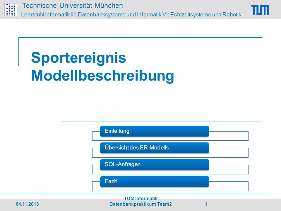 Technische Universität München Lehrstuhl Informatik III: Datenbanksysteme und Informatik VI: Echtzeitsysteme und Robotik SQL-Abfragen Welche deutschen Athleten nehmen heute an Wettkampfrunden teil.