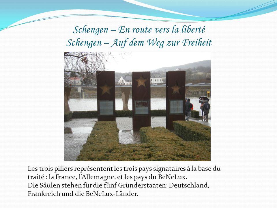 Schengen – En route vers la liberté Schengen – Auf dem Weg zur Freiheit Les trois piliers représentent les trois pays signataires à la base du traité