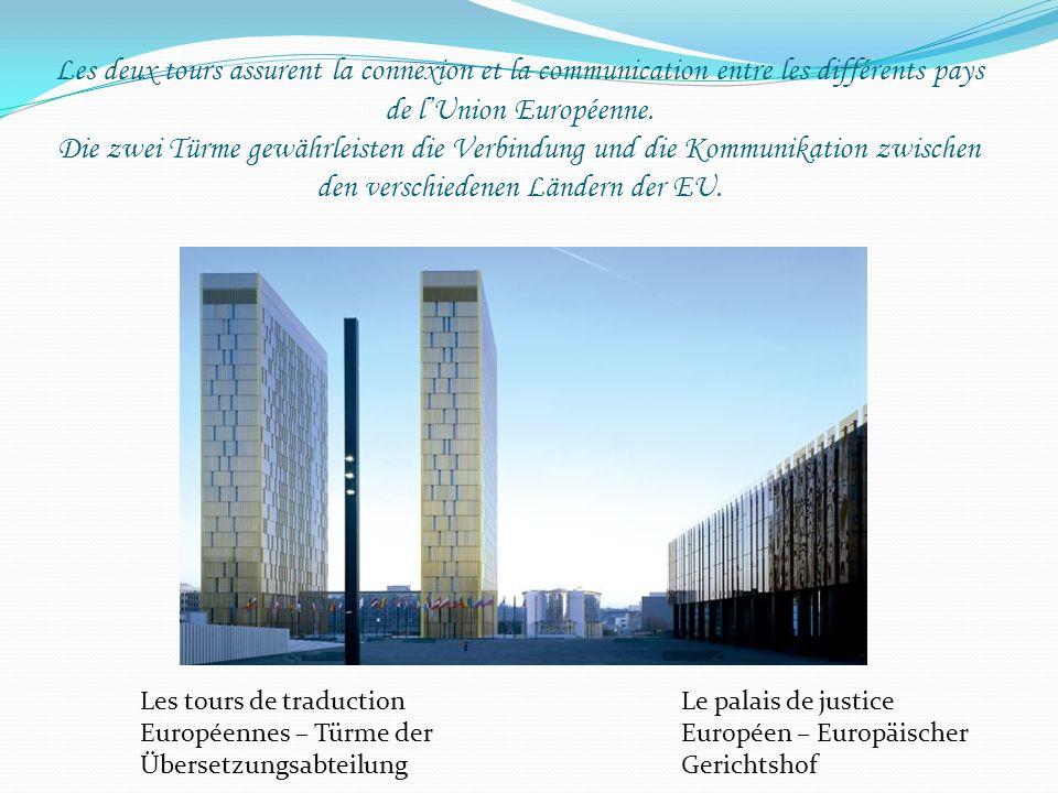 Les deux tours assurent la connexion et la communication entre les différents pays de lUnion Européenne. Die zwei Türme gewährleisten die Verbindung u