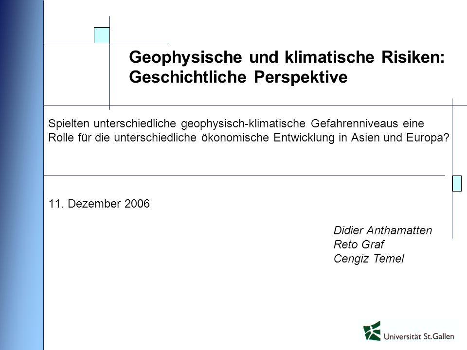 Geophysische und klimatische Risiken: Geschichtliche Perspektive Spielten unterschiedliche geophysisch-klimatische Gefahrenniveaus eine Rolle für die