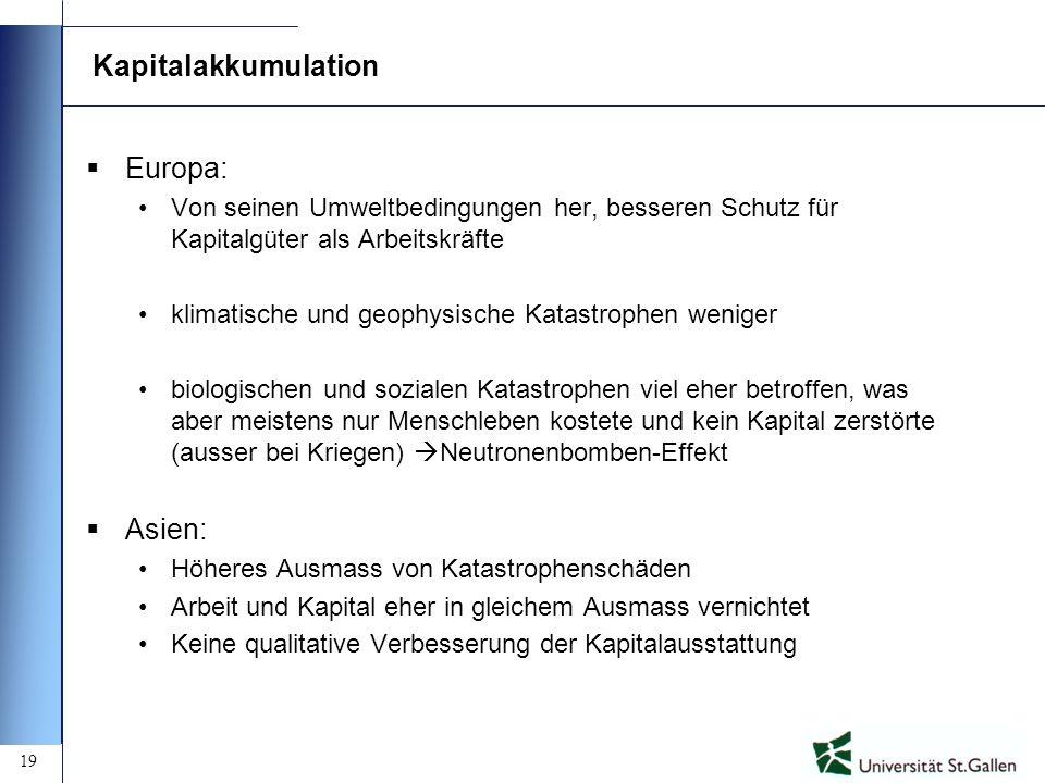 19 Kapitalakkumulation Europa: Von seinen Umweltbedingungen her, besseren Schutz für Kapitalgüter als Arbeitskräfte klimatische und geophysische Katas