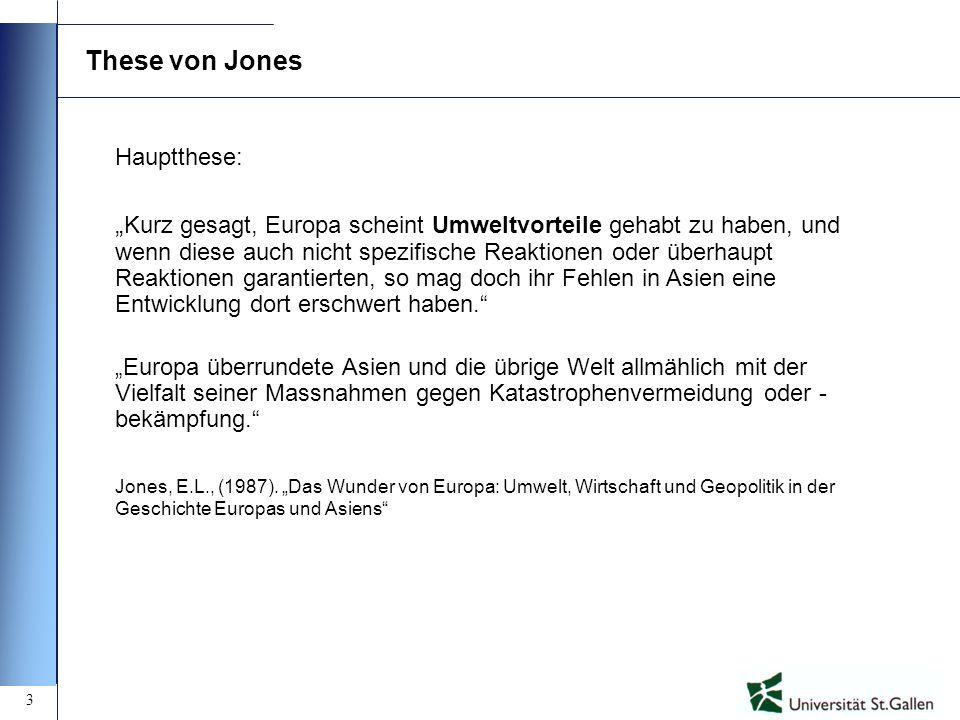 3 These von Jones Hauptthese: Kurz gesagt, Europa scheint Umweltvorteile gehabt zu haben, und wenn diese auch nicht spezifische Reaktionen oder überha